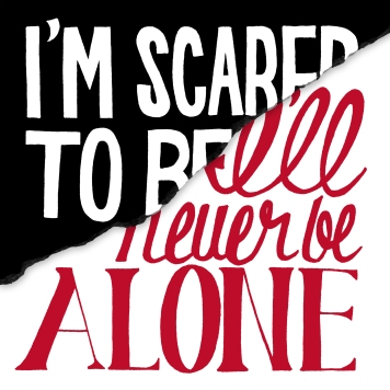 Scared to Be Alone