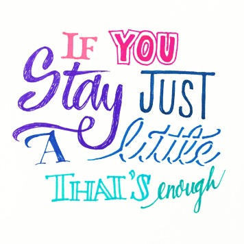 Stay Just a Little